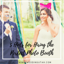 5 Hints for Hiring the Perfect Photo Booth