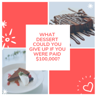 what dessert could you give up if you were paid $1,000,000_